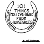 101 things you can build from horseshoes for Things you can make with horseshoes